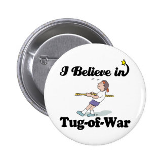 i believe in tug of war 6 cm round badge