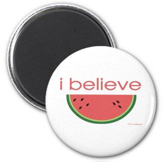 I believe in Watermelon Magnet
