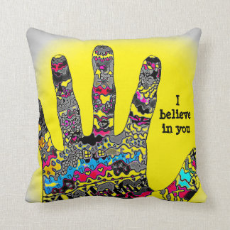 I Believe In You Pillow