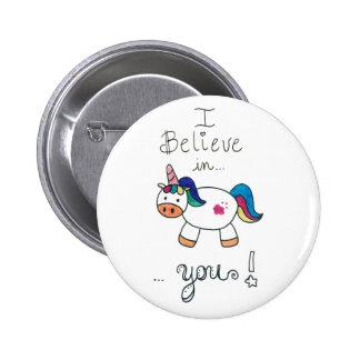 I believe in YOU! Unicorn 6 Cm Round Badge