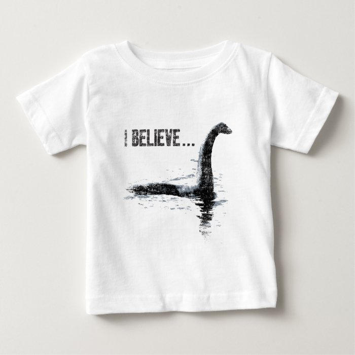 I Believe ... Lochness Monster Baby T-Shirt