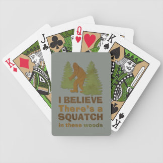 I believe there s a SQUATCH in these woods Poker Deck