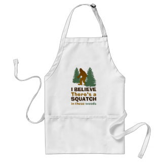I believe there's a SQUATCH in these woods Aprons
