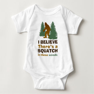 I believe there's a SQUATCH in these woods Baby Bodysuit