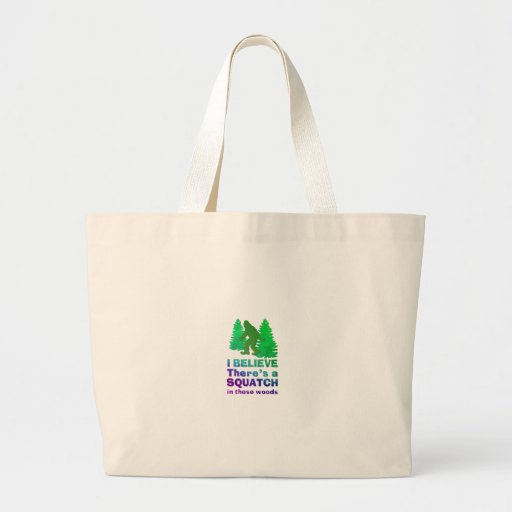 I believe there's a SQUATCH in these woods Canvas Bags