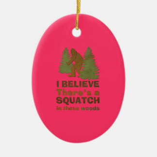 I believe there's a SQUATCH in these woods pink Christmas Ornament