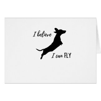 I belive I can fly dachshund Card