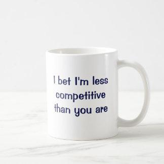 I bet I m less competitive than you are Mug