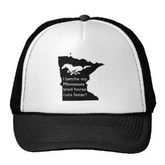 I Betcha My MN Bred Horse Runs Faster Trucker Hat