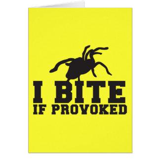 I Bite if PROVOKED Arach Tarantula  attack design Card