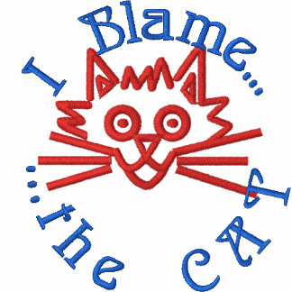 I Blame... ...the CAT Embroidered Shirts