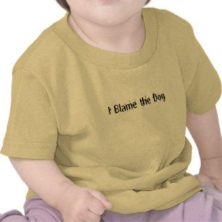 I Blame the Dog Tshirts