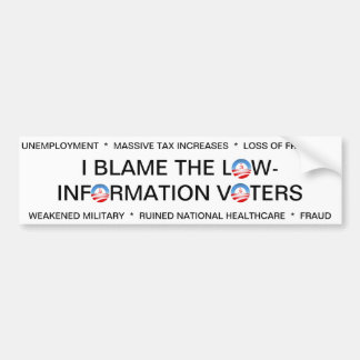 I BLAME THE LOW-INFO VOTERS BUMPER STICKER