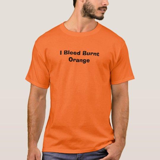 I Bleed Burnt Orange T-Shirt