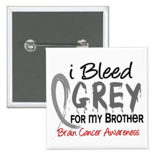I Bleed Grey For My Brother Brain Cancer 15 Cm Square Badge