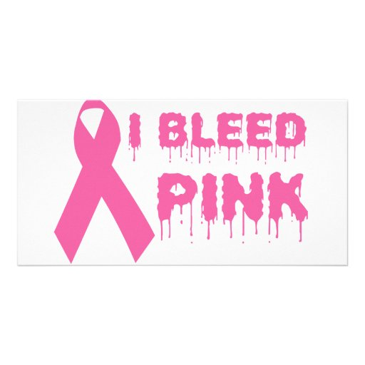 I Bleed Pink - Breast Cancer Awareness Ribbon Picture Card
