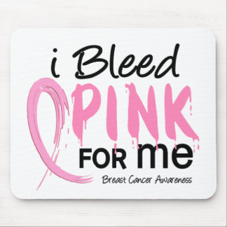 I Bleed Pink For ME Breast Cancer Mouse Pads