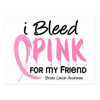 I Bleed Pink For My Friend Breast Cancer Postcard