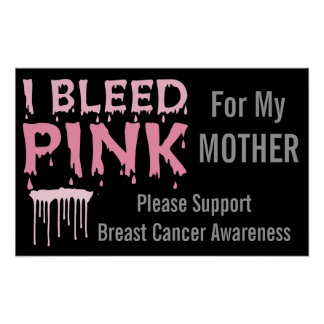 I Bleed Pink For My Mother Breast Cancer Awareness Posters