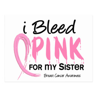 I Bleed Pink For My Sister Breast Cancer Postcard