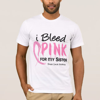 I Bleed Pink For My Sister Breast Cancer T-Shirt