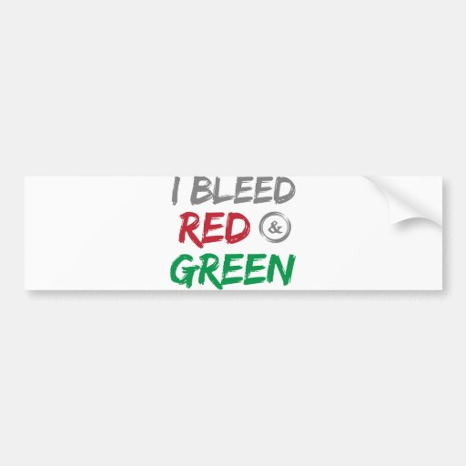 I Bleed Red and Green For Christmas Bumper Sticker