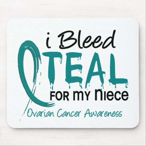 I Bleed Teal For My Niece Ovarian Cancer Mouse Pad