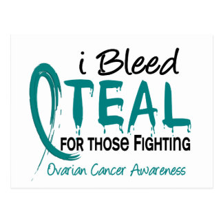 I Bleed Teal For Those Fighting Ovarian Cancer Postcard