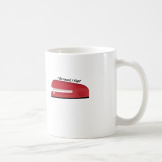 I Borrowed Classic White Coffee Mug
