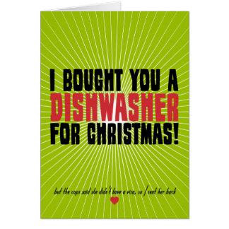 I Bought You A Dishwasher For Christmas Card