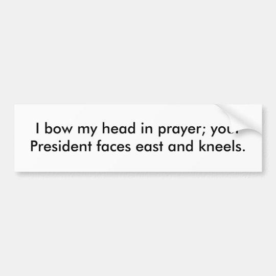 I bow my head in prayer bumper sticker