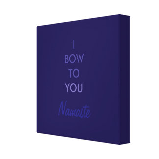 I bow to you, Namaste, Purple Blue Inspirational Stretched Canvas Prints