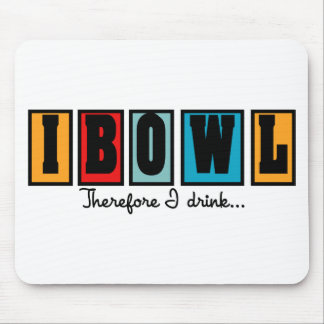 I Bowl Therefore I Drink Mousepads