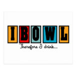 I Bowl Therefore I Drink Post Card