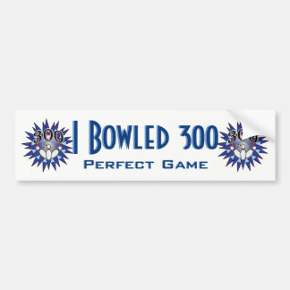 I Bowled Perfect 300 Perfect Game Bumper Sticker