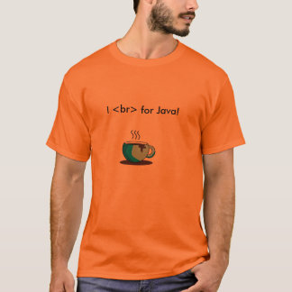 I <br> for Java! T-Shirt