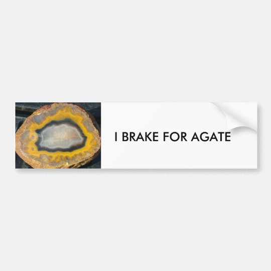I BRAKE FOR AGATE bumper sticker