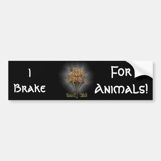 I Brake, For Animals! Bumper Sticker