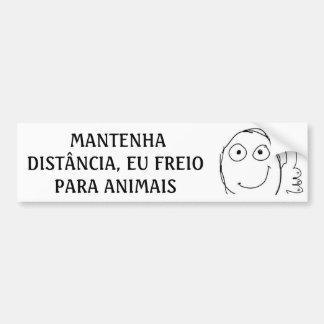 I brake for animals MEME Bumper Sticker