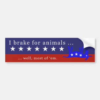 I brake for animals (no donkeys) bumper sticker