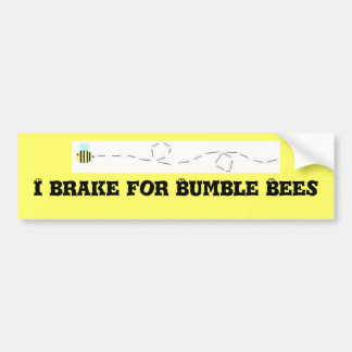 I Brake for Bumble Bees Bumper Sticker