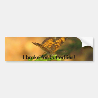 I brake for butterflies! Bumper Sticker