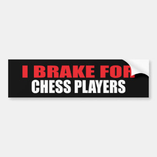 I Brake For Chess Players Bumper Sticker