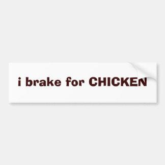 i brake for CHICKEN Car Bumper Sticker