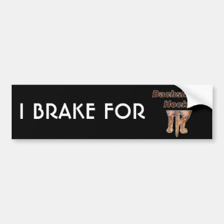 I Brake for Dachshund Hocks Bumper Sticker