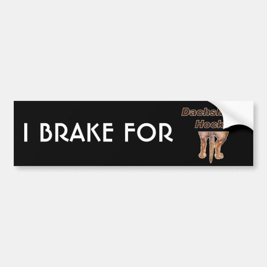 I Brake for Dachshund Hocks Bumper Sticker