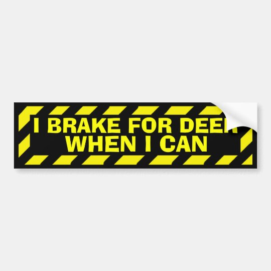I brake for deer when I can yellow