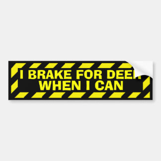 I brake for deer when I can yellow caution sticker Bumper Sticker
