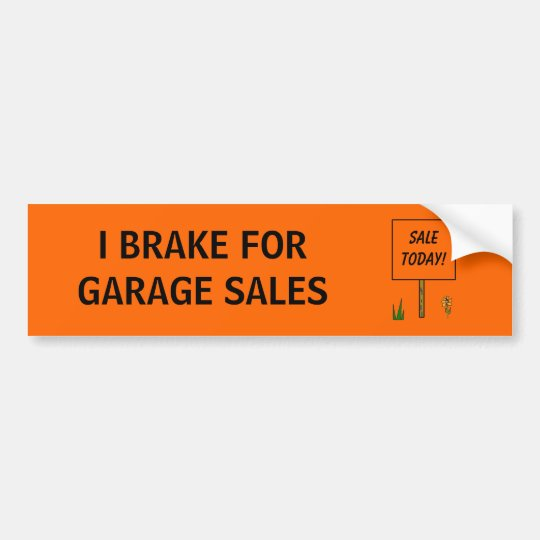 I BRAKE FOR GARAGE SALES - bumper sticker