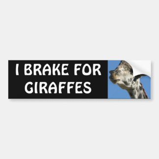I BRAKE FOR GIRAFFES BUMPER STICKER